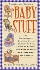 Baby Stuff: A No-Nonsense Shopping Guide to What to Buy, What to Borrow, and What to Avoid -- No Matter What Your Budget