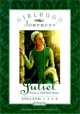 Juliet: Rescue at Marlehead Manor, England, 1340