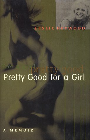 Get Pretty Good for a Girl: A Memoir PDF