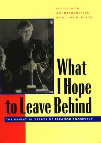 What I Hope to Leave Behind by Eleanor Roosevelt