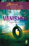 Vanished (Steeple Hill Love Inspired Suspense #51)
