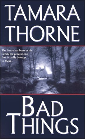 Bad Things by Tamara Thorne