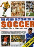 The World Encyclopedia of Soccer: The Complete Guide to the Beautiful Game