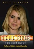 Billie Piper: The Biography: The Story of Britain's Brightest Young Star
