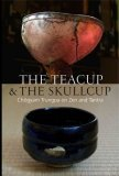 The Teacup & The Skullcup:Chogyam Trungpa On Zen And Tantra