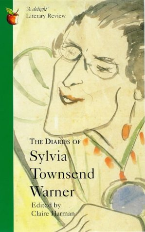 The Diaries of Sylvia Townsend Warner by Sylvia Townsend Warner