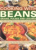 Cooking with Beans, Grains, Pulses and Legumes