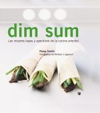 Dim Sum: Las Mejores Tapas y Aperitivos de la Cocina Oriental
