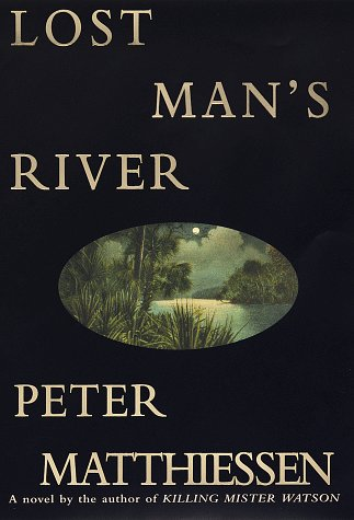 Lost Man's River by Peter Matthiessen