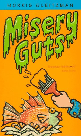 Misery Guts (Misery Guts, book 1) by Morris Gleitzman