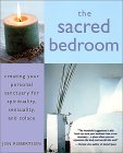 The Sacred Bedroom: Creating Your Sanctuary for Spirituality, Sensuality, and Solace