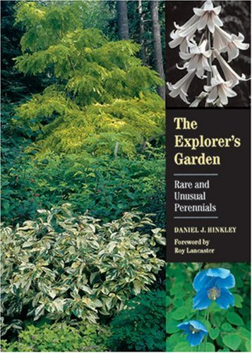 The Explorers Garden: Rare and Unusual Perennials