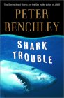Shark Trouble: True Stories and Lessons About the Sea