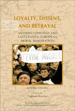Loyalty, Dissent, and Betrayal: Modern Lithuanian and East-Central European Moral Imagination