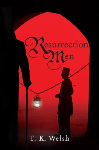 Resurrection Men by T.K. Welsh