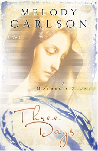 Free Download Three Days: A Mother's Story PDF by Melody Carlson
