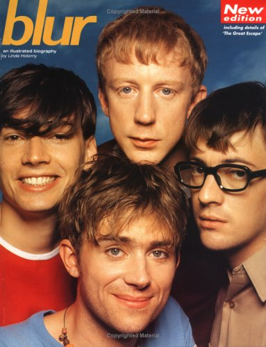 Blur: An Illustrated Biography
