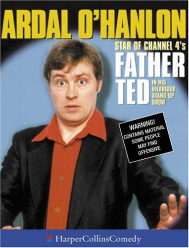 Ardal O'Hanlon: Star of Channel 4's Father Ted in His Hilarious Stand-Up Show