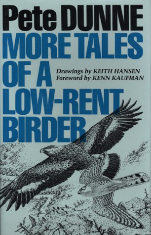 More Tales of a Low-Rent Birder by Pete Dunne