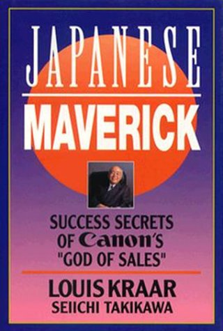 Japanese Maverick: Success Secrets of Canon