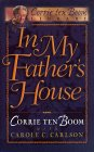 In My Fathers House: The Years Before The Hiding Place Corrie Ten Boom Library