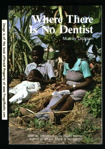 Where There Is No Dentist by Michael Blake