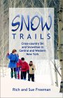 Snow Trails: Cross-Country Ski and Snowshoe in Central and Western New York