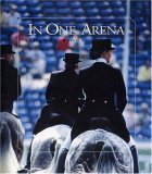 In One Arena: Top Dressage Experts Share Their Knowledge Through the Levels