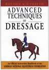 Advanced Techniques of Dressage: An Official Instruction Handbook of the German National Equestrian Federation