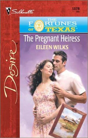 The Pregnant Heiress (The Fortunes Of Texas: The Lost Heirs) (Desire, 1378) Eileen Wilks