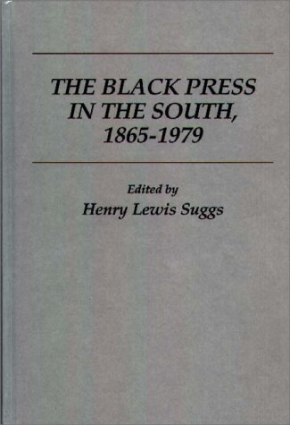 The Black Press in the South, 1865-1979 (Contributions in Afro-American and African Studies)