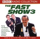 The Fast Show 3 (BBC Radio Collection)