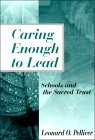 Caring Enough to Lead: Schools and the Sacred Trust