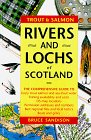 Trout & Salmon Rivers And Lochs Of Scotland (Trout & Salmon)