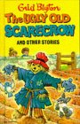 The Ugly Old Scarecrow And Other Stories (Enid Blyton's Popular Rewards Series Iii)