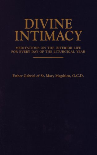 Divine Intimacy by Gabriel of St. Mary Magdalen