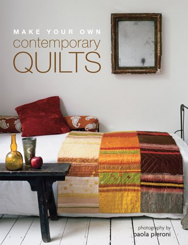 Make Your Own Contemporary Quilts