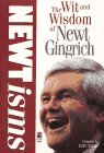 Newtisms: Wit and Wisdom of Newt Gingrich