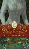 Water Song: A Retelling of &quot;The Frog Prince&quot; (Once Upon a Time)