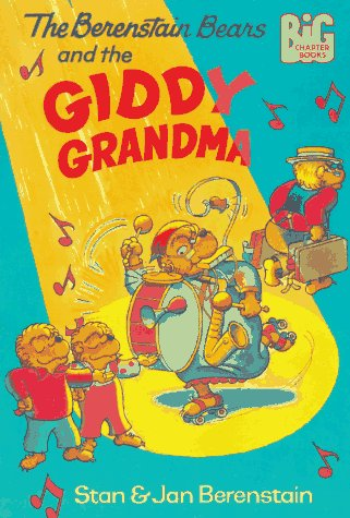 The Berenstain Bears and the Giddy Grandma by Stan Berenstain