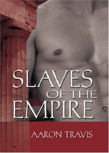 Slaves of the Empire by Aaron Travis