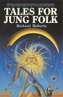 Tales for Jung Folk: Original Fairytales for Persons of All Ages Dramatizing C.G. Jung's Archetypes of the Collective Unconscious