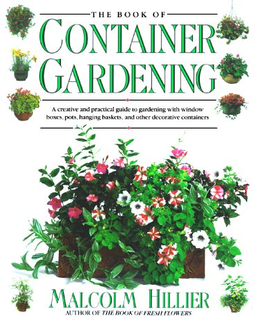 The Book of Container Gardening by Malcolm Hillier