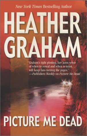 Picture Me Dead by Heather Graham