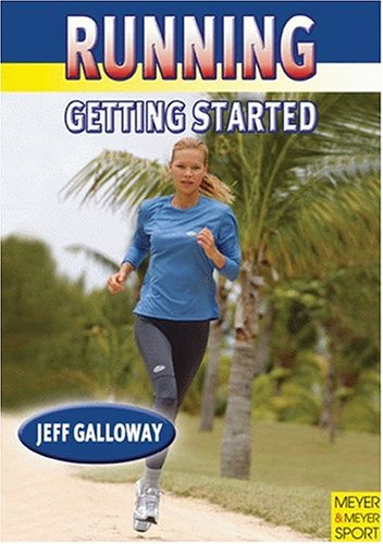 Running--Getting Started by Jeff Galloway