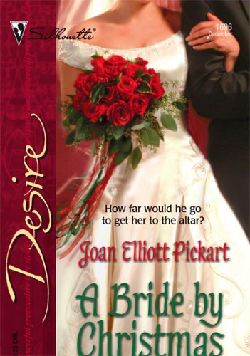 A Bride by Christmas by Joan Elliott Pickart