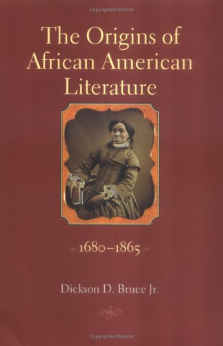 The Origins of African American Literature, 1680-1865 Origins... by Dickson D. Bruce Jr.