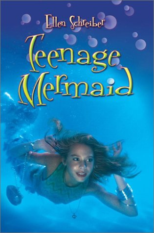 Teenage Mermaid by Ellen Schreiber