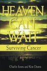 Heaven Can Wait: Surviving Cancer
