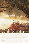 Compass American Guides: Gulf South: Louisiana, Alabama, Mississippi, 1st edition (Compass American Guides)